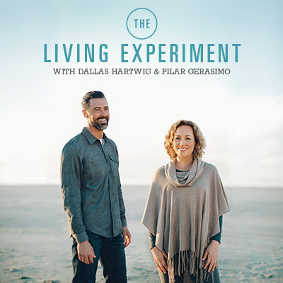 The Living Experiment podcast, Dallas Hartwig, Pilar Gerasimo