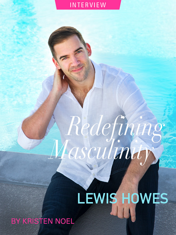 Interview: Lewis Howes | Redefining Masculinity