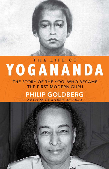 The Life of Yogananda, by Philip Goldberg