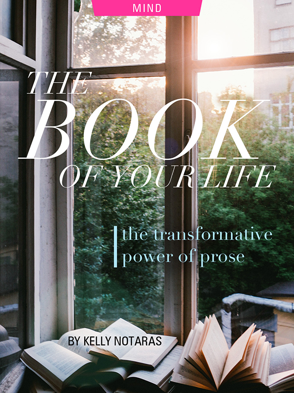 The Book of Your Life: The Transformative Power of Prose, by Kelly Notaras. Photograph of books in window by John Mark Smith